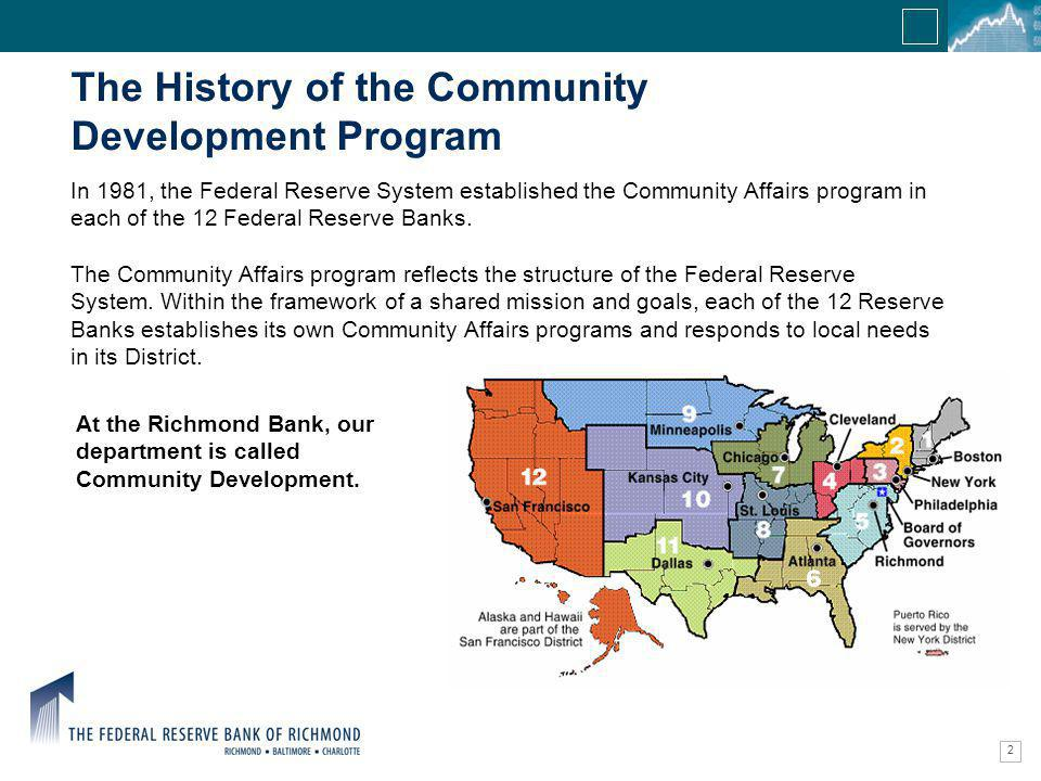 Confidential Information The History of the Community Development Program 2 At the Richmond Bank, our department is called Community Development.