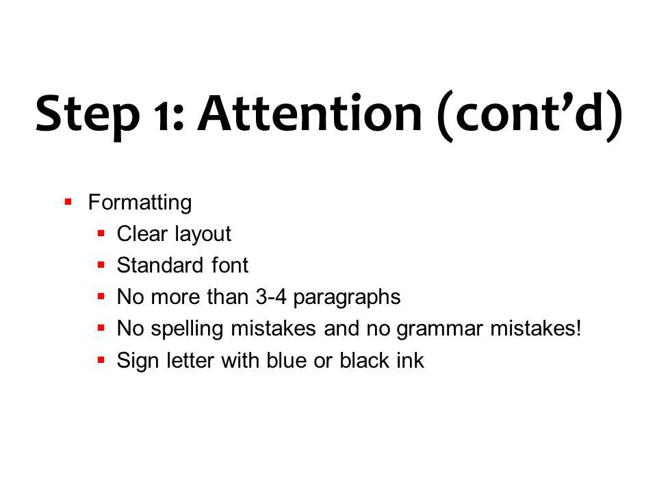 Formatting Clear layout Standard font No more than 3-4 paragraphs No spelling mistakes and no grammar mistakes! Sign letter with blue or black ink Ste