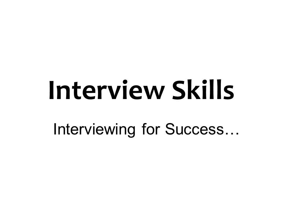 Interview Skills Interviewing for Success…