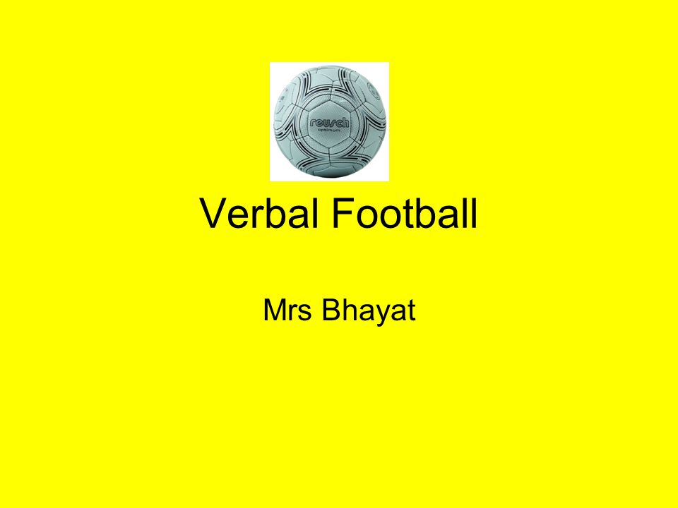 Verbal Football Mrs Bhayat