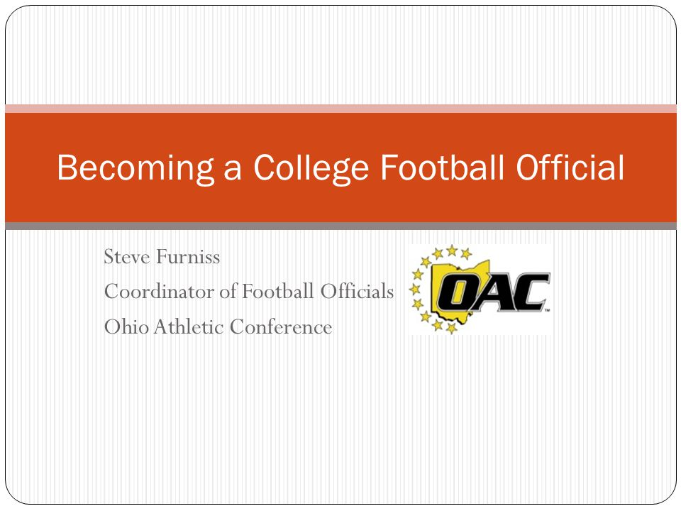 Preparing to apply Preparing to officiate college football is like preparing for a long awaited job interview.