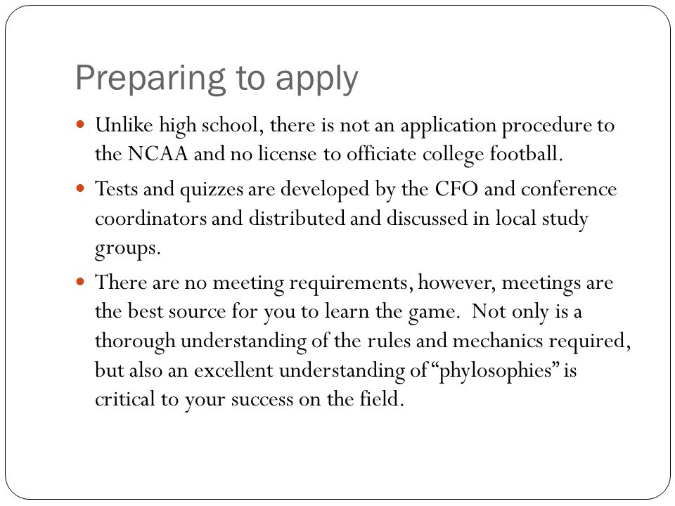 Preparing to apply Unlike high school, college football officiating has a limited staff size.