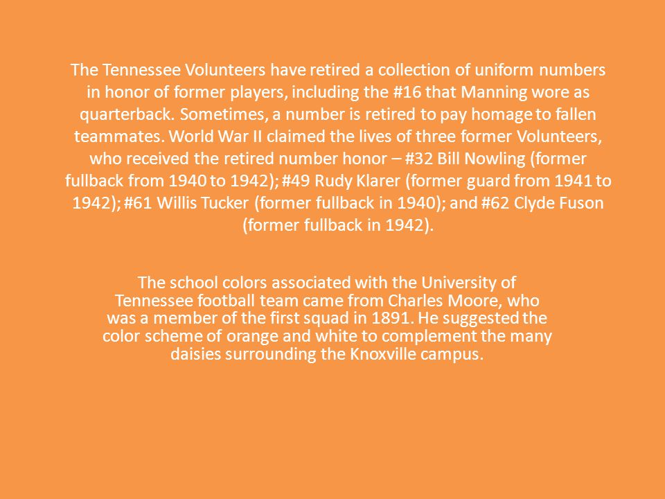 The Tennessee Volunteers have retired a collection of uniform numbers in honor of former players, including the #16 that Manning wore as quarterback.
