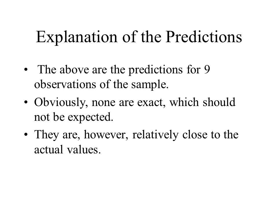 Explanation of the Predictions The above are the predictions for 9 observations of the sample.