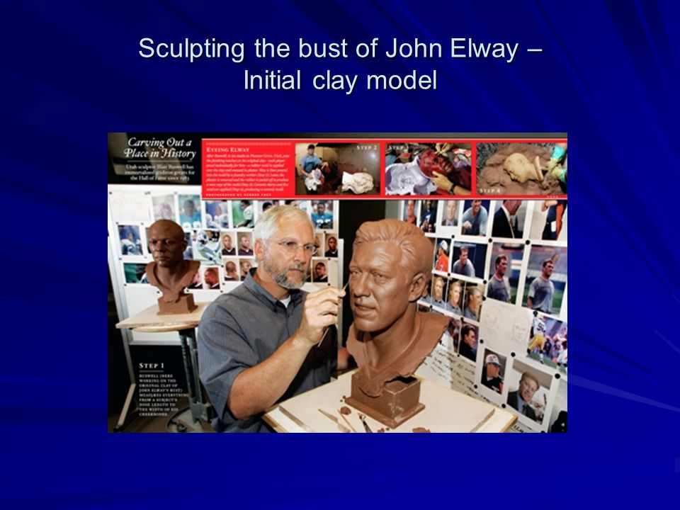 Sculpting the bust of John Elway – Initial clay model