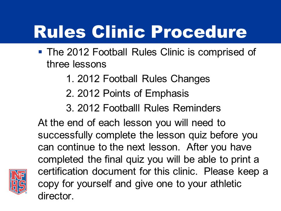 Rules Clinic Procedure The 2012 Football Rules Clinic is comprised of three lessons 1.