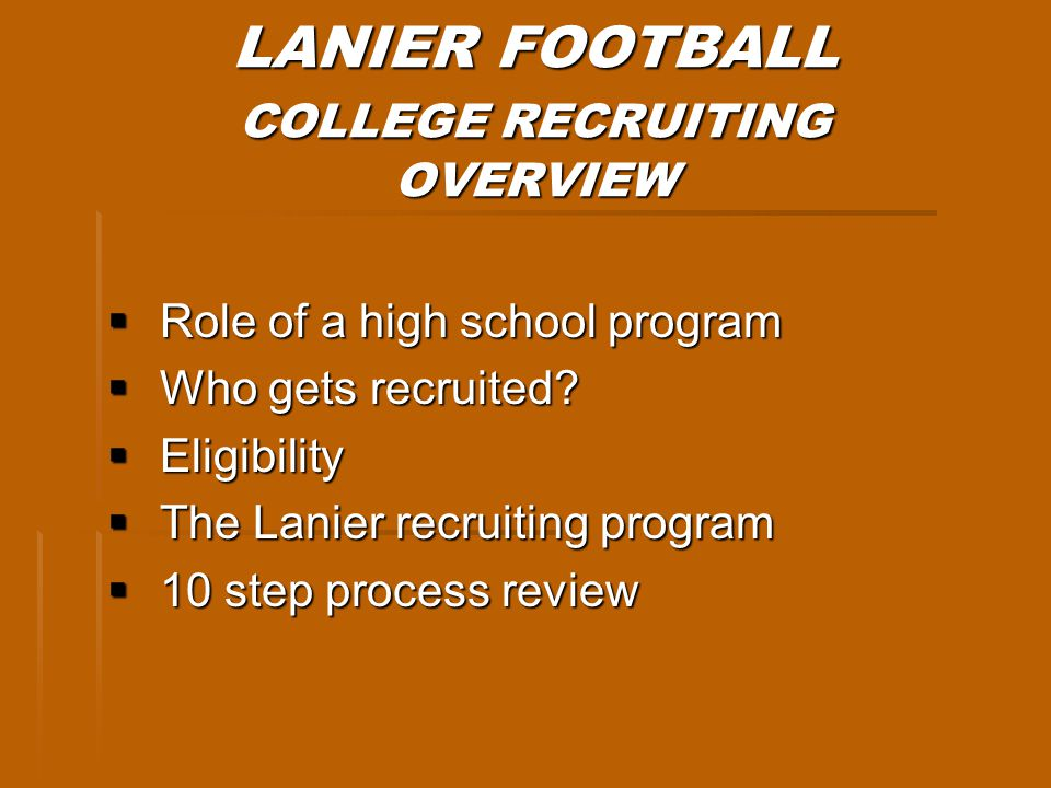 LANIER FOOTBALL ROLE OF THE PROGRAM Can we get your son a scholarship.