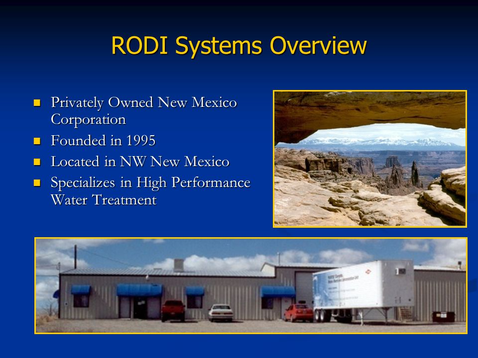 RODI Systems Overview Privately Owned New Mexico Corporation Privately Owned New Mexico Corporation Founded in 1995 Founded in 1995 Located in NW New