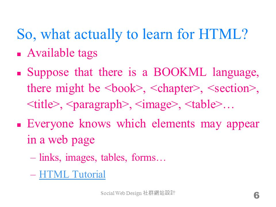 So, what actually to learn for HTML.