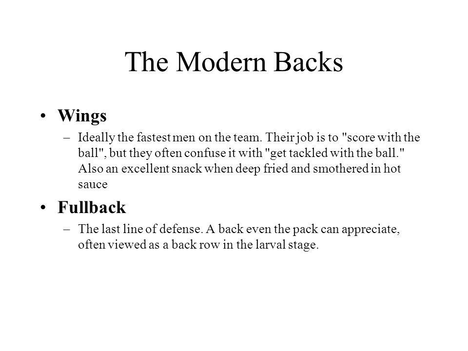 The Modern Backs Wings –Ideally the fastest men on the team.