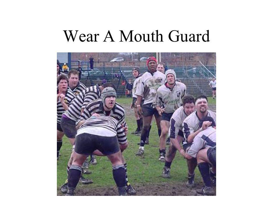 Wear A Mouth Guard