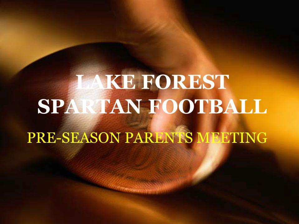 LAKE FOREST SPARTAN FOOTBALL PRE-SEASON PARENTS MEETING
