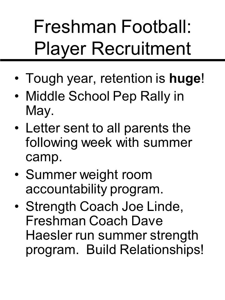 Freshman Football: Player Recruitment Tough year, retention is huge.