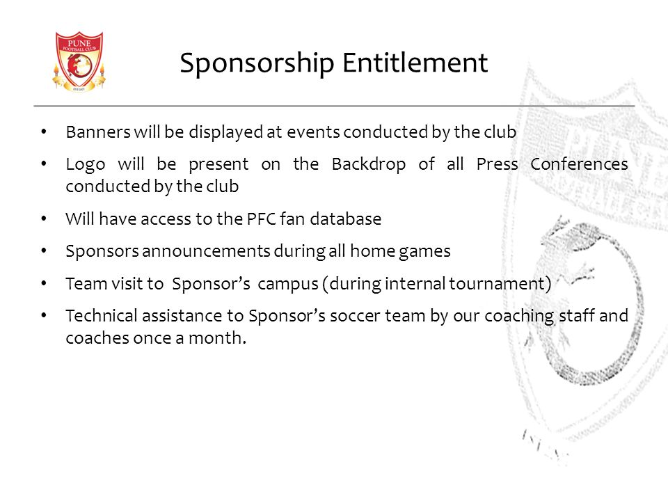 Sponsorship Entitlement Banners will be displayed at events conducted by the club Logo will be present on the Backdrop of all Press Conferences conduc