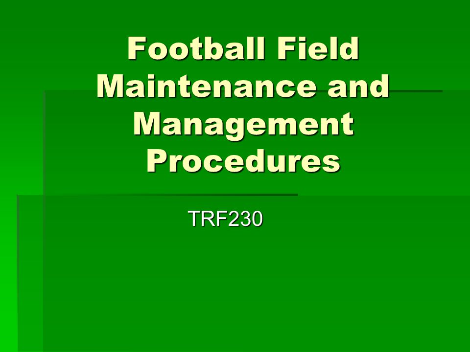 Other Considerations Controlled Field Use Preventing or minimizing play or practice when field is wet Preventing or minimizing play or practice when field is wet Rotating areas of play and practice to allow turfgrass recovery Rotating areas of play and practice to allow turfgrass recovery Avoiding concentrated foot traffic, such as band or cheerleader practice Avoiding concentrated foot traffic, such as band or cheerleader practice Allowing newly planted fields to mature before practice or play begins Allowing newly planted fields to mature before practice or play begins Have separate play and practice facilities Have separate play and practice facilities Allowing turfgrass recovery from winter dormancy before using it Allowing turfgrass recovery from winter dormancy before using it