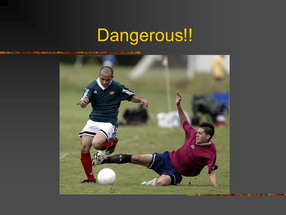 Dangerous!!