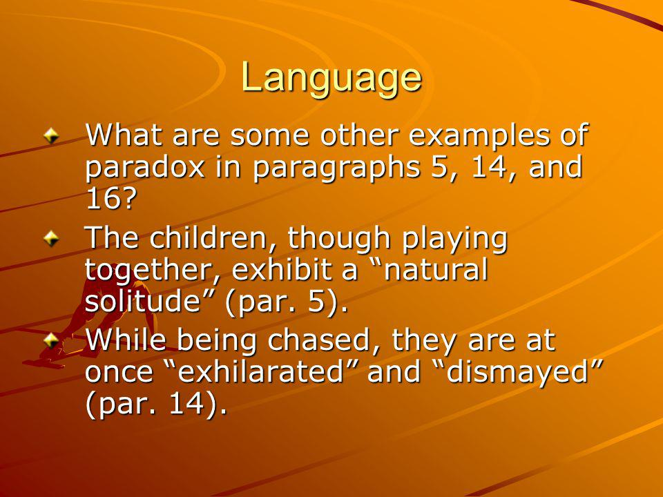 Language What are some other examples of paradox in paragraphs 5, 14, and 16.