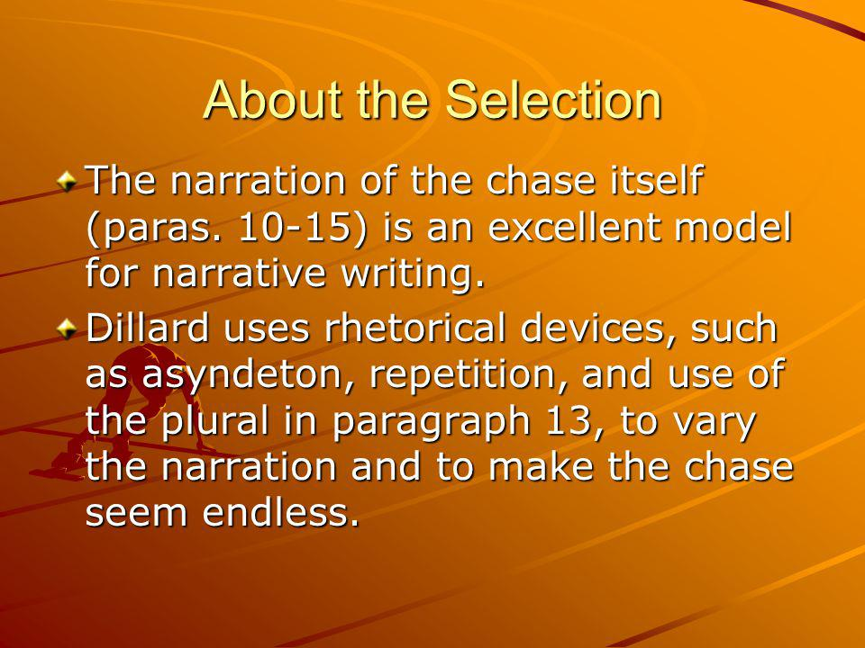 About the Selection The narration of the chase itself (paras.