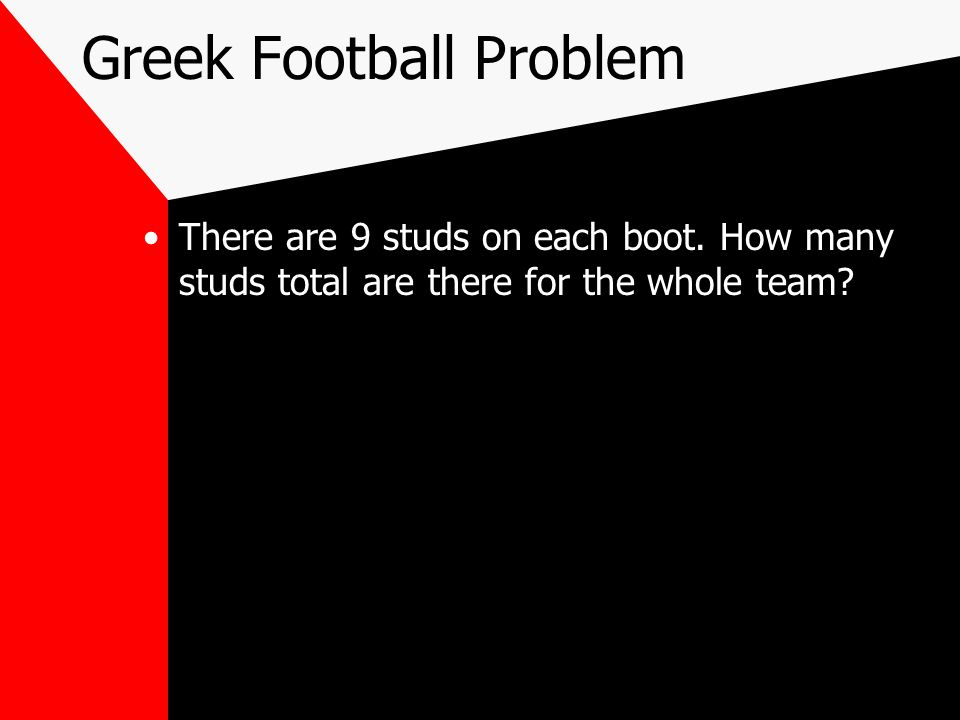 Greek Football Problem There are 9 studs on each boot.