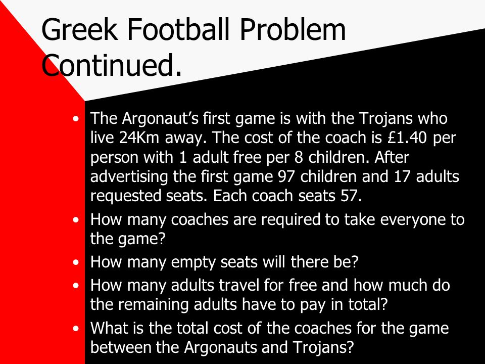 Greek Football Problem Continued. The Argonauts first game is with the Trojans who live 24Km away.