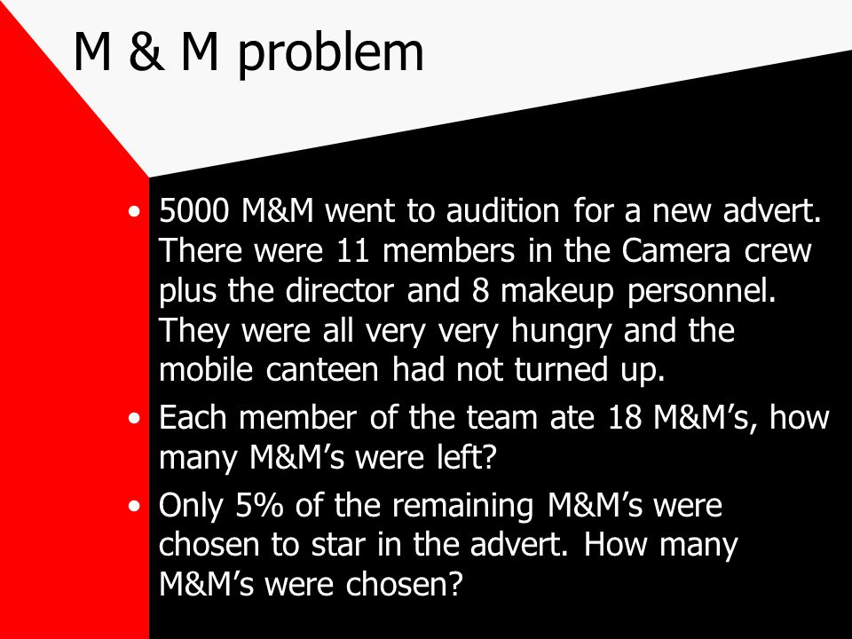 M & M problem 5000 M&M went to audition for a new advert.