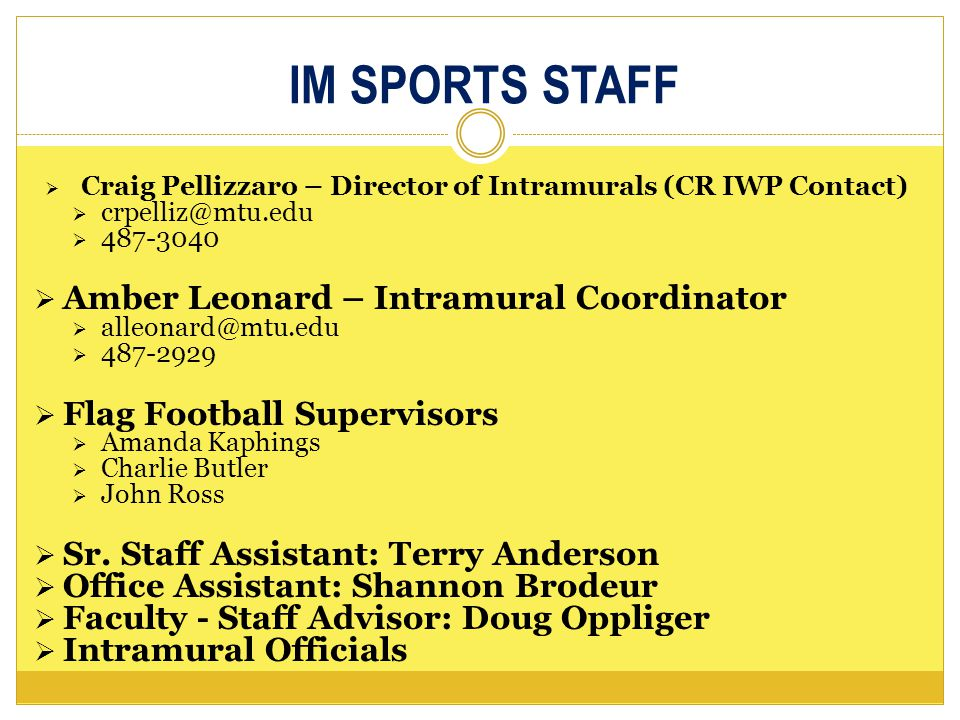 INTRAMURAL TEAM NAMES It is the responsibility of the manager to submit a proper team name for their intramural sports team.
