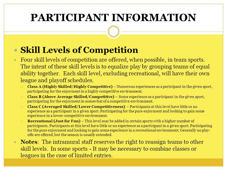PARTICIPANT INFORMATION Injuries and Insurance Everyone participates voluntarily in the Intramural-Recreational Sports Services program.