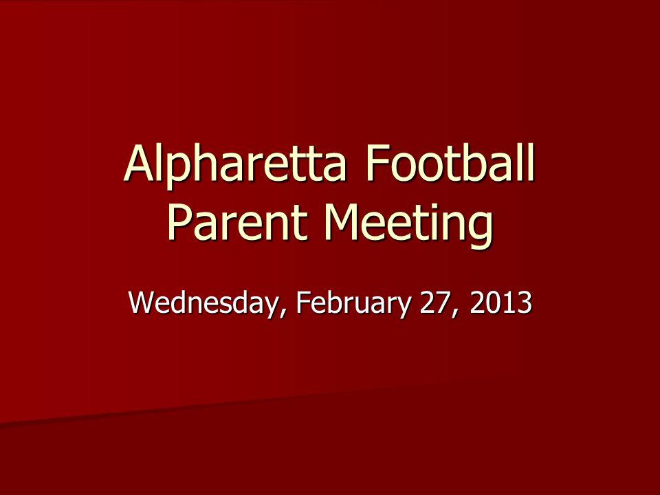 Alpharetta Football Parent Meeting Wednesday, February 27, 2013