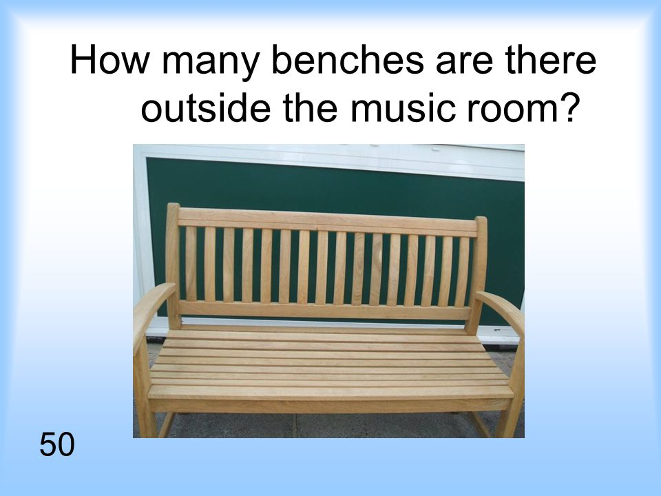 How many benches are there outside the music room 50