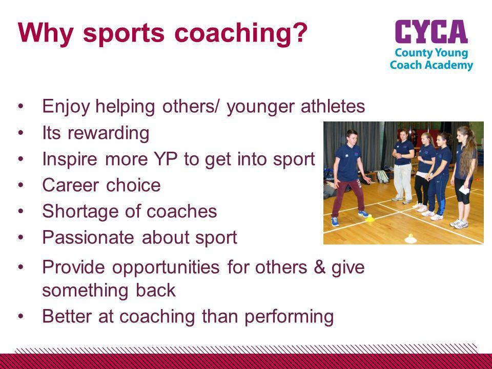Why sports coaching.