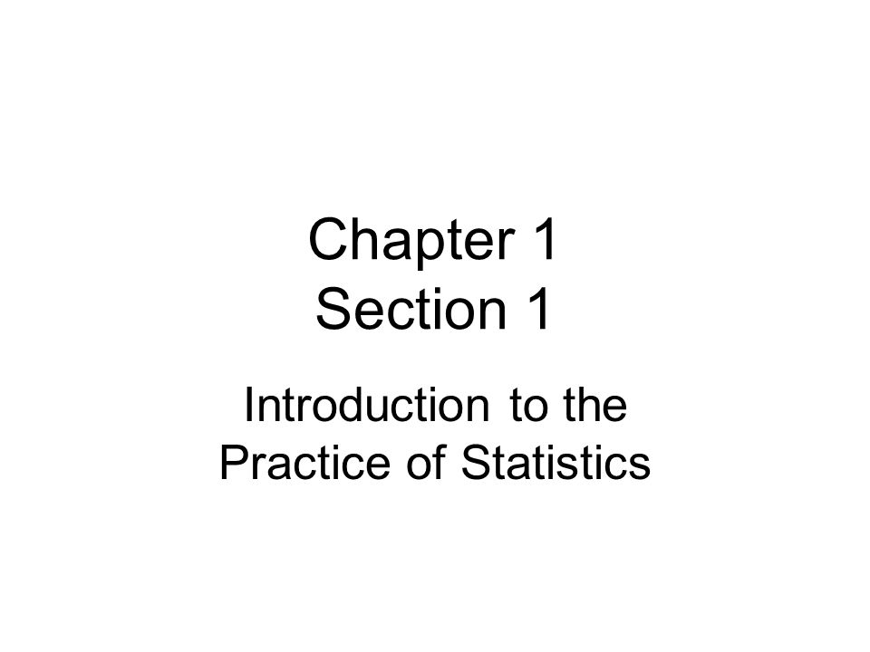 Chapter 1 – Section 1 The science of statistics is –Collecting –Organizing –Summarizing –Analyzing information to draw conclusions or answer questions