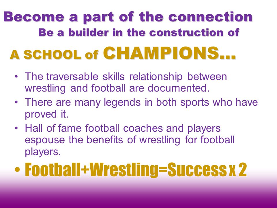 Be a builder in the construction of The traversable skills relationship between wrestling and football are documented.