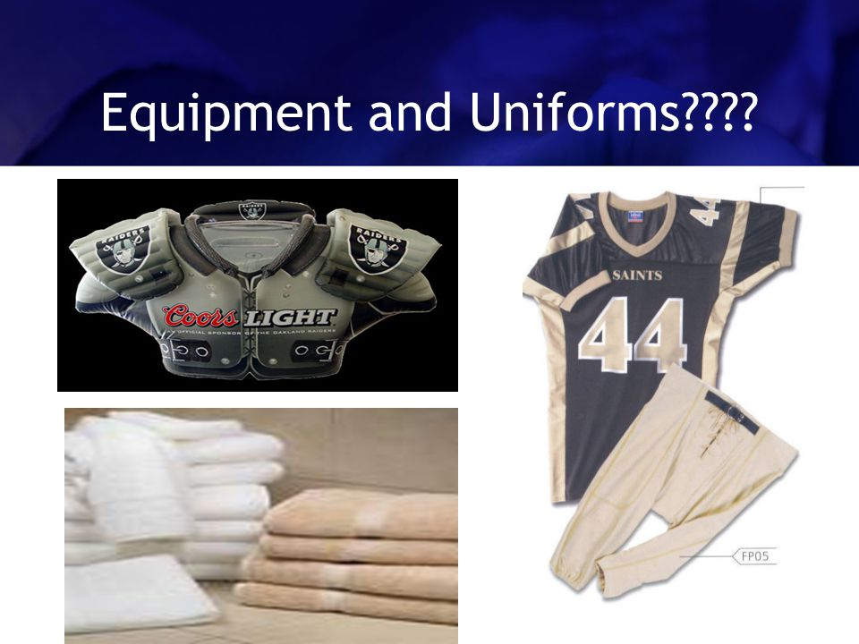 Equipment and Uniforms