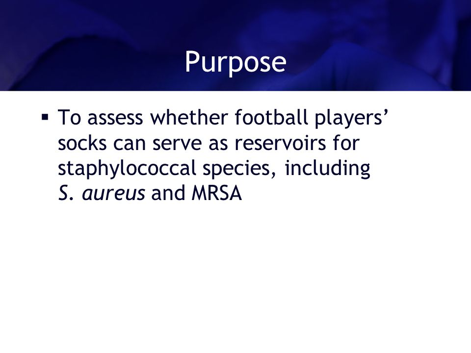 Purpose To assess whether football players socks can serve as reservoirs for staphylococcal species, including S.