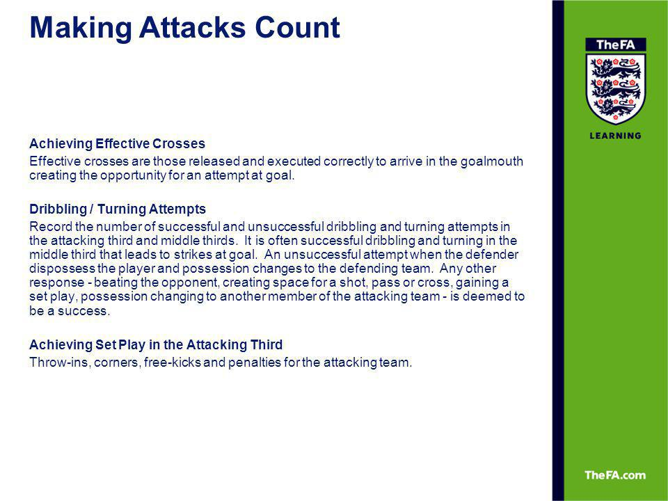 Making Attacks Count Achieving Effective Crosses Effective crosses are those released and executed correctly to arrive in the goalmouth creating the o