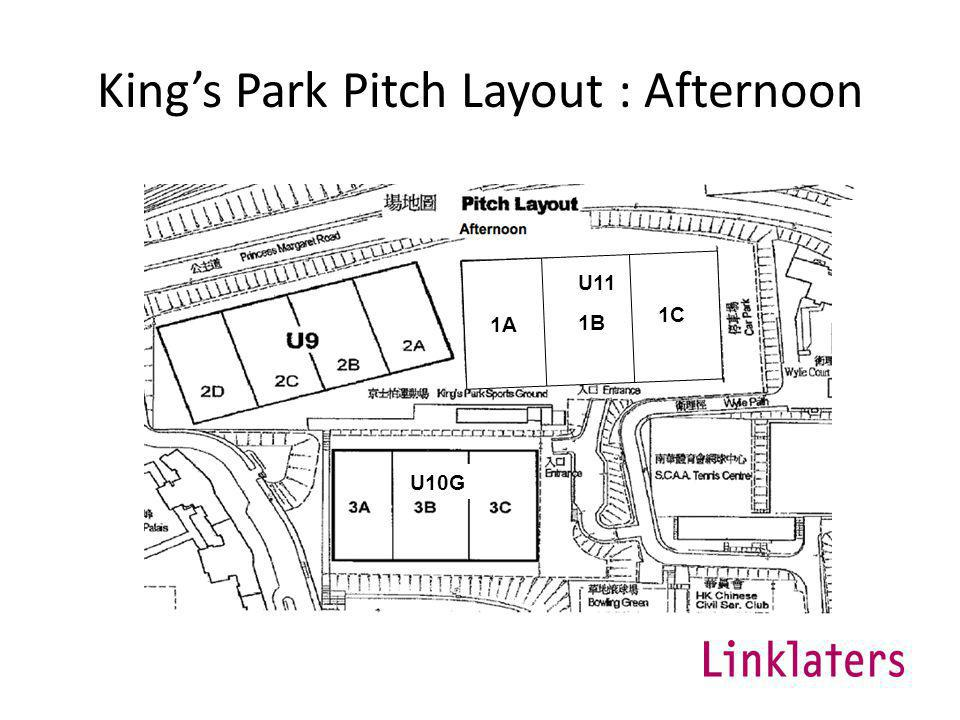 Kings Park Pitch Layout : Afternoon 1A 1C 1B U11 U10G