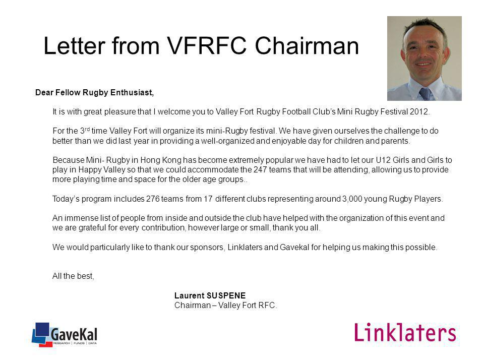 Letter from VFRFC Chairman Dear Fellow Rugby Enthusiast, It is with great pleasure that I welcome you to Valley Fort Rugby Football Clubs Mini Rugby Festival 2012.