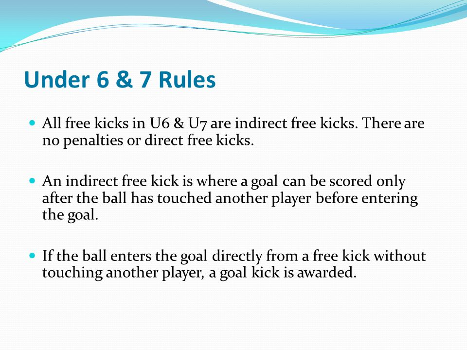 Under 6 & 7 Rules A free kick awarded to the attacking team is taken from the spot the infringement occurred but shall be no closer than 5m to the goal.