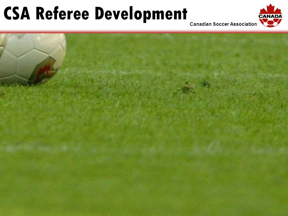 Canadian Soccer Association CSA Referee Development