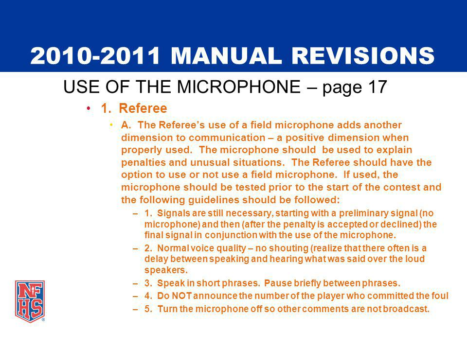 2010-2011 MANUAL REVISIONS USE OF THE MICROPHONE – page 17 1.