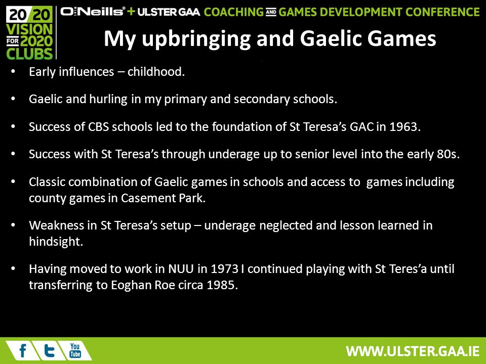 My upbringing and Gaelic Games Early influences – childhood.