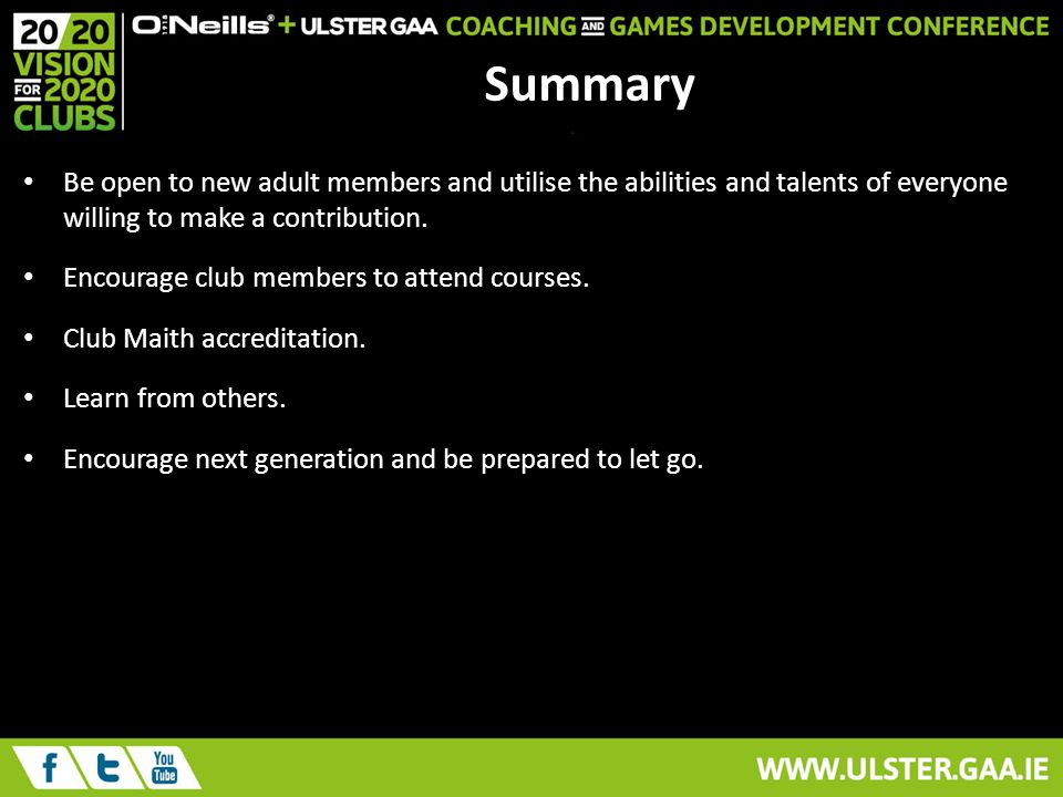 Summary Be open to new adult members and utilise the abilities and talents of everyone willing to make a contribution.