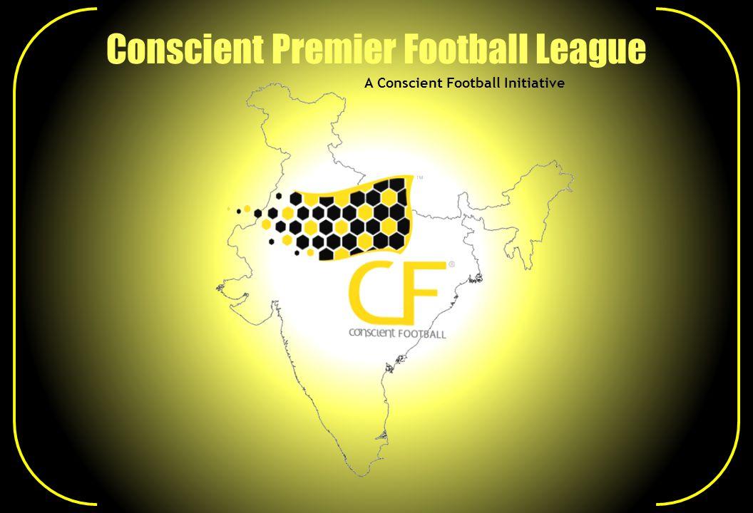 Conscient Premier Football League A Conscient Football Initiative