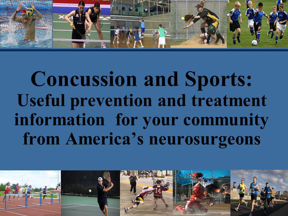 Concussion and Sports: Useful prevention and treatment information for your community from Americas neurosurgeons