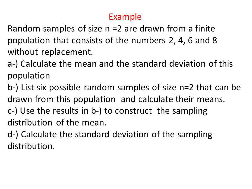 Example for Correction Factor: What is the value of the finite population correction factor when a-) n= 20 and N=200 .