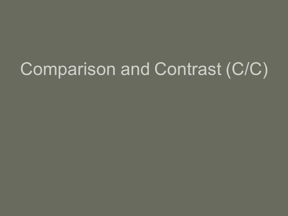 Comparison and Contrast (C/C)
