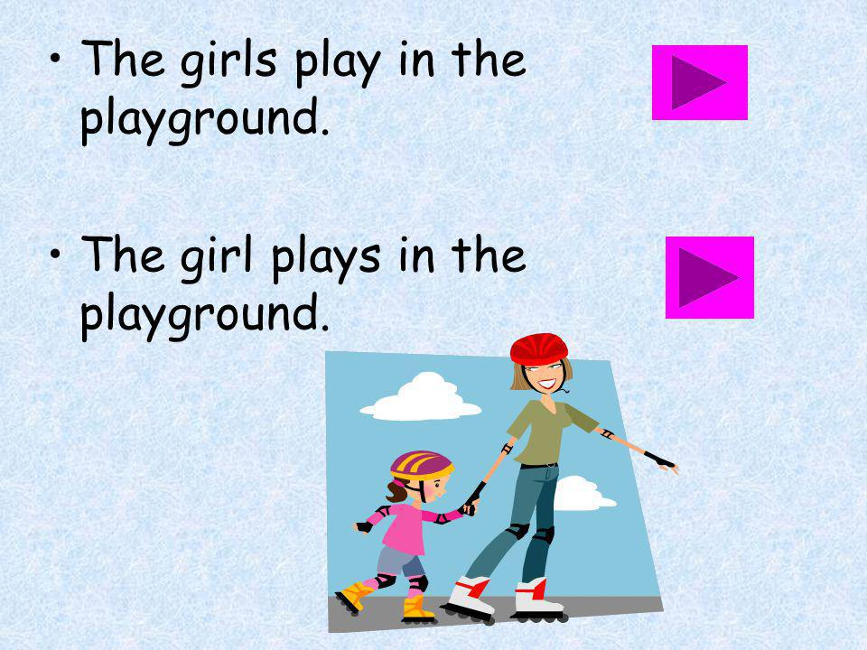 The girls play in the playground. The girl plays in the playground.