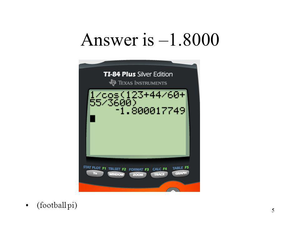 Answer is –1.8000 (football pi) 5