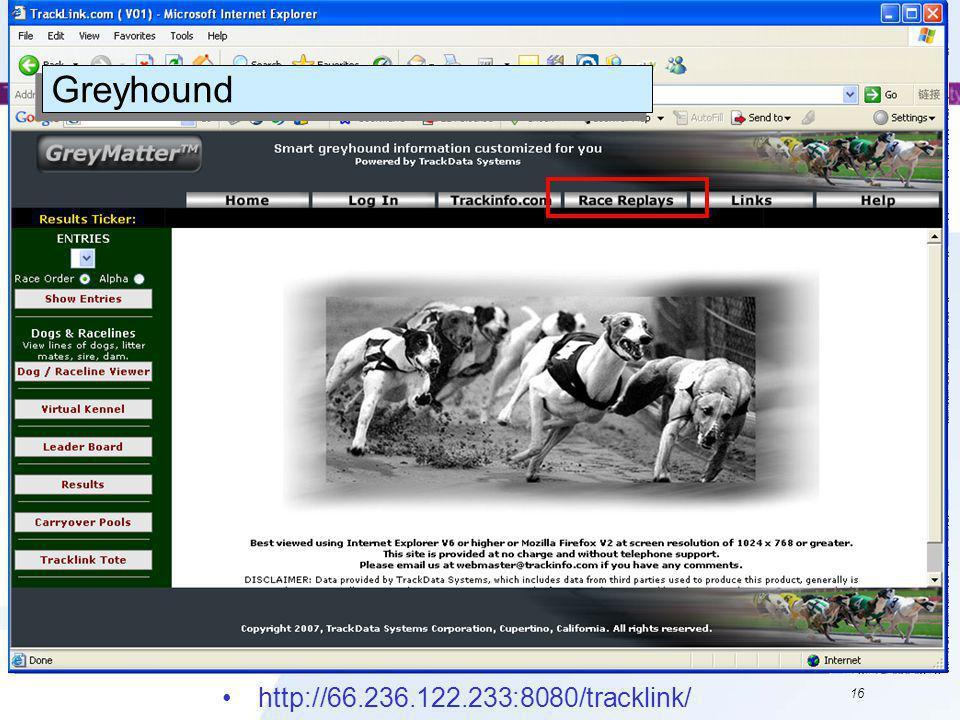 16 Greyhound http://66.236.122.233:8080/tracklink/