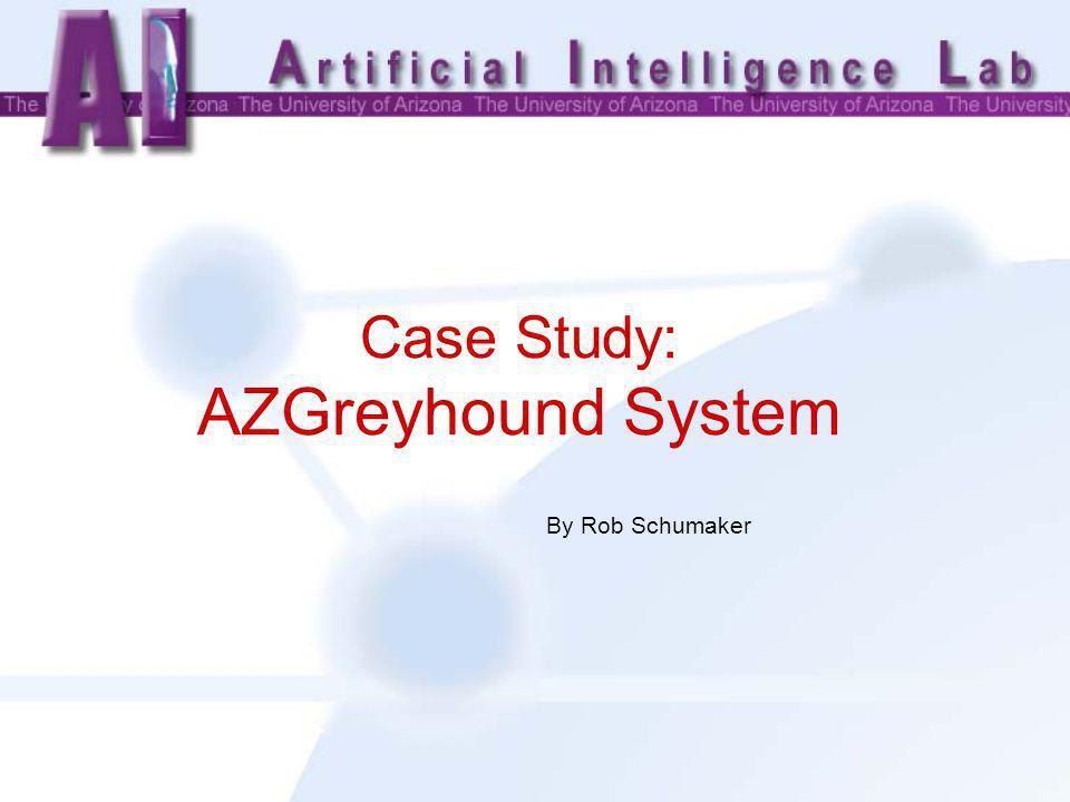 Case Study: AZGreyhound System By Rob Schumaker